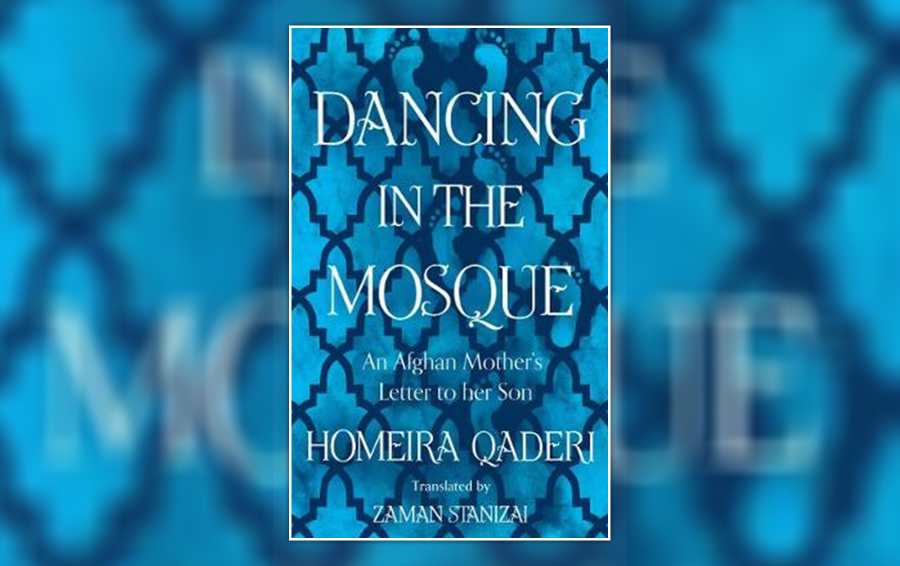 dancing-in-the-mosque:-an-afghan-mother's-letter-to-her-son,-by-homeira-qaderi-(2020),-translated-by-zaman-stanizai