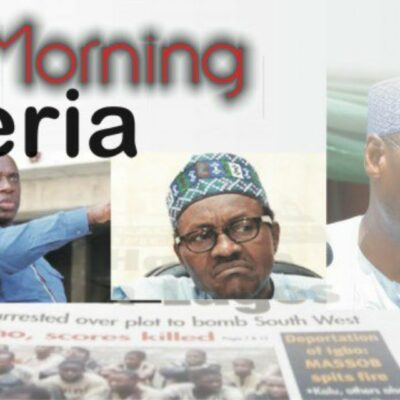 nigerian-newspapers:-10-things-you-need-to-know-this-monday-morning